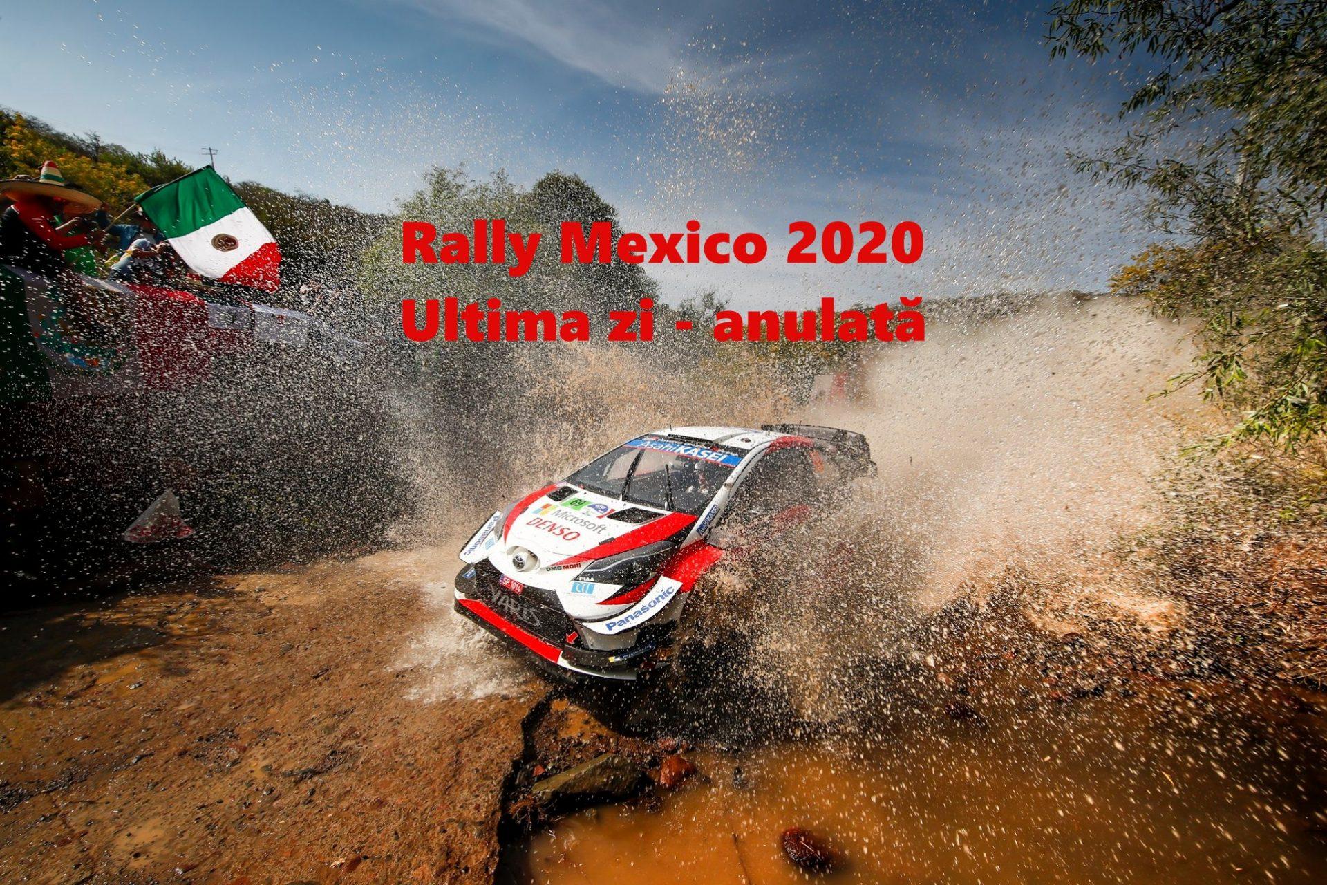 Ultima zi a Rally Mexico 2020 – anulata