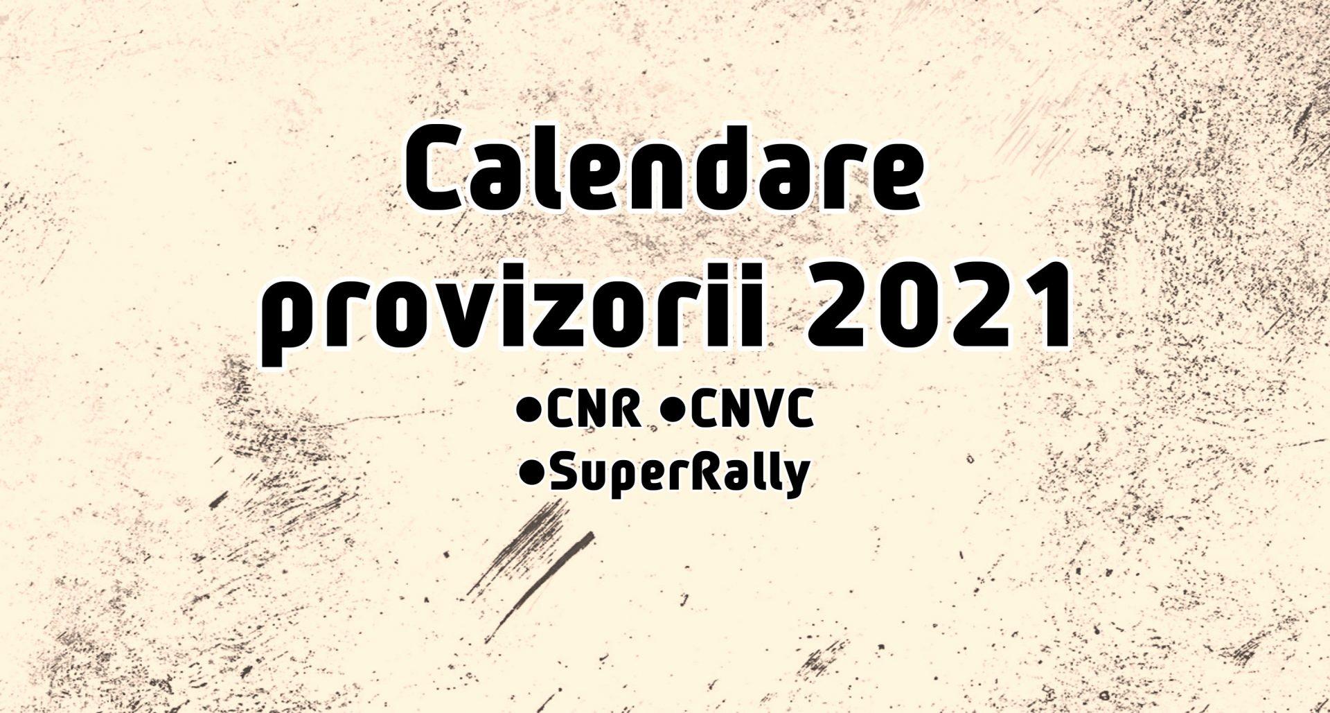 Calendare provizorii 2021: 11 etape pentru CNR, 8 pentru CNVC, 6 pentru SuperRally