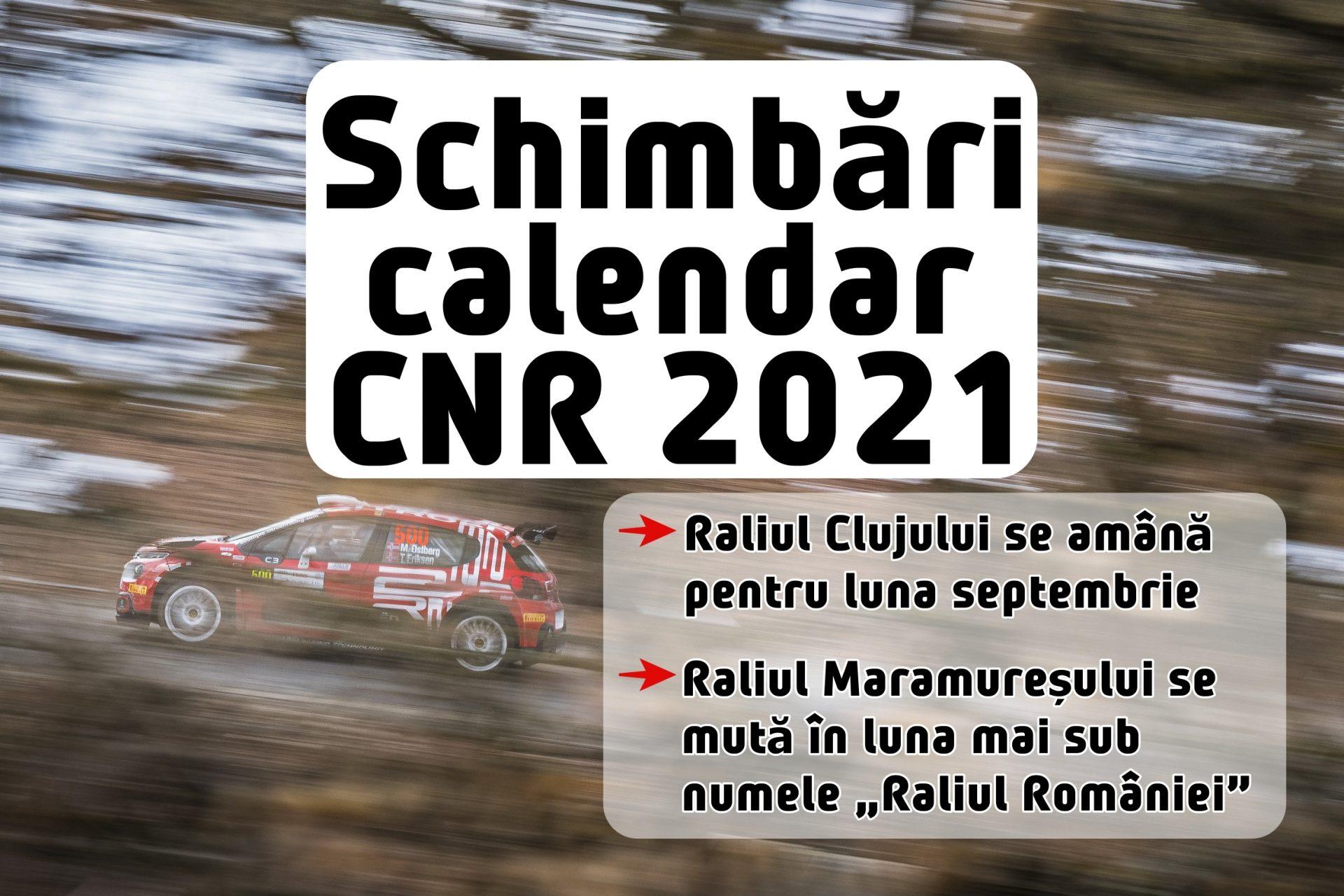 Schimbări de calendar în CNR 2021: Raliul Clujului amânat, Raliul Maramureșului devansat